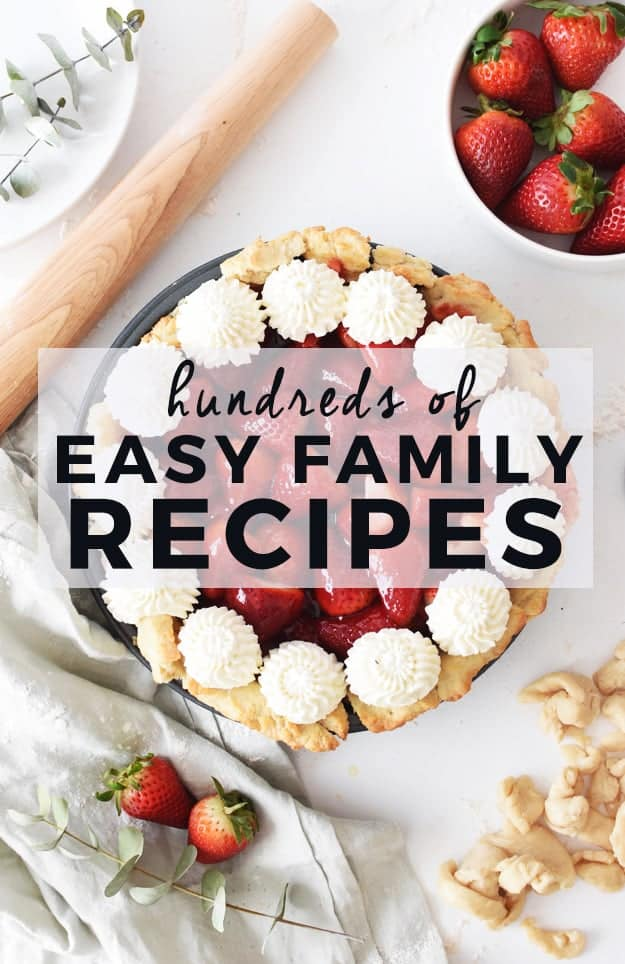 Easy Family Recipes | family friendly meals, family friendly recipes, easy dinner recipes, easy dessert recipes, quick recipes | The Butter Half