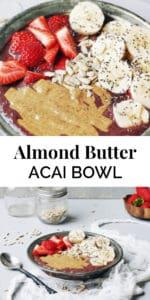Almond Butter Acai Bowl   The Butter Half