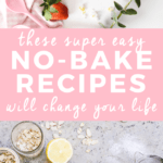 These Super Easy No-Bake Recipes Will Change Your Life   easy no bake desserts, easy no bake cookies, easy no bake dinners, no bake recipes for kids, no bake dessert recipes, no cook recipes   The Butter Half