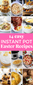 14 Easy Instant Pot Easter Recipes